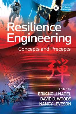 Resilience Engineering: Concepts and Precepts (Hardback)