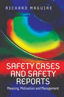Safety Cases and Safety Reports: Meaning, Motivation and Management (Hardback)