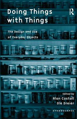 Doing Things with Things: The Design and Use of Everyday Objects - Ethnoscapes (Hardback)