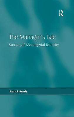 The Manager's Tale: Stories of Managerial Identity (Hardback)