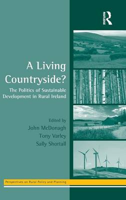 A Living Countryside?: The Politics of Sustainable Development in Rural Ireland - Perspectives on Rural Policy and Planning (Hardback)