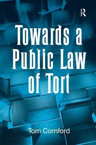 Towards a Public Law of Tort (Hardback)