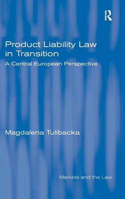 Product Liability Law in Transition: A Central European Perspective (Hardback)