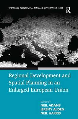 Regional Development and Spatial Planning in an Enlarged European Union (Hardback)