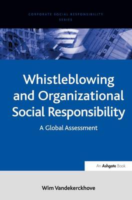 Whistleblowing and Organizational Social Responsibility: A Global Assessment - Corporate Social Responsibility Series (Hardback)