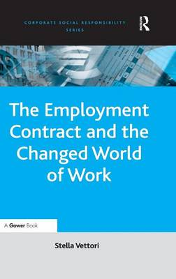 The Employment Contract and the Changed World of Work - Corporate Social Responsibility Series (Hardback)