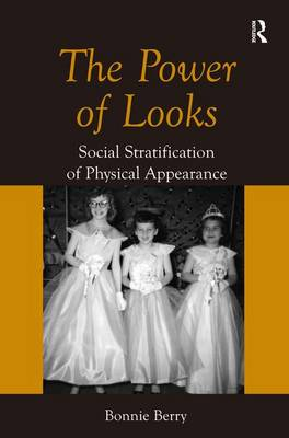 The Power of Looks: Social Stratification of Physical Appearance (Hardback)