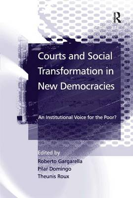 Courts and Social Transformation in New Democracies: An Institutional Voice for the Poor? (Hardback)
