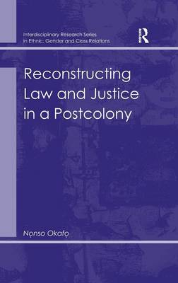 Reconstructing Law and Justice in a Postcolony (Hardback)