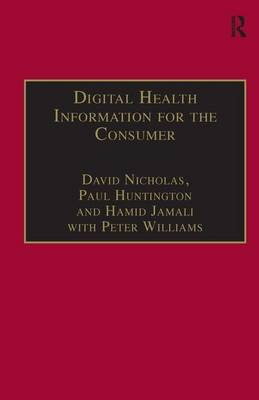 Digital Health Information for the Consumer: Evidence and Policy Implications (Hardback)