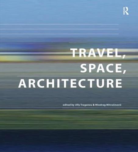 Travel, Space, Architecture (Hardback)