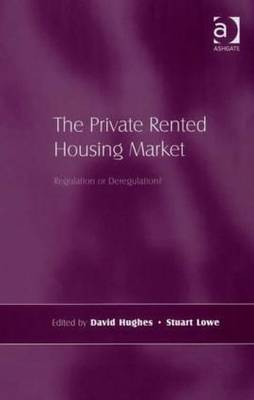 The Private Rented Housing Market: Regulation or Deregulation? (Hardback)