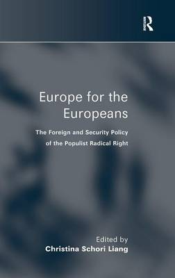 Europe for the Europeans: The Foreign and Security Policy of the Populist Radical Right (Hardback)
