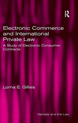 Electronic Commerce and International Private Law: A Study of Electronic Consumer Contracts (Hardback)