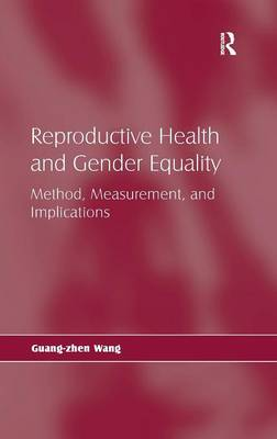 Reproductive Health and Gender Equality: Method, Measurement, and Implications (Hardback)