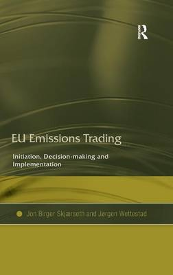 EU Emissions Trading: Initiation, Decision-making and Implementation (Hardback)