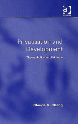 Privatisation and Development: Theory, Policy and Evidence (Hardback)