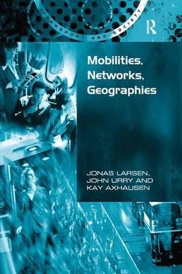Mobilities, Networks, Geographies (Hardback)
