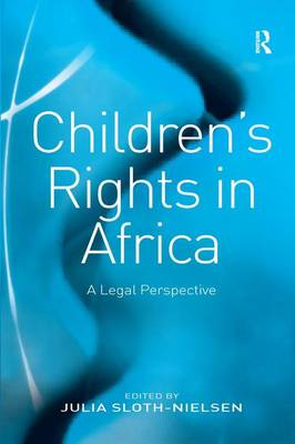 Children's Rights in Africa: A Legal Perspective (Hardback)