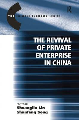 The Revival of Private Enterprise in China - The Chinese Trade and Industry Series (Hardback)