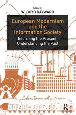 European Modernism and the Information Society: Informing the Present, Understanding the Past (Hardback)
