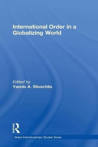 International Order in a Globalizing World - Global Interdisciplinary Studies Series (Hardback)