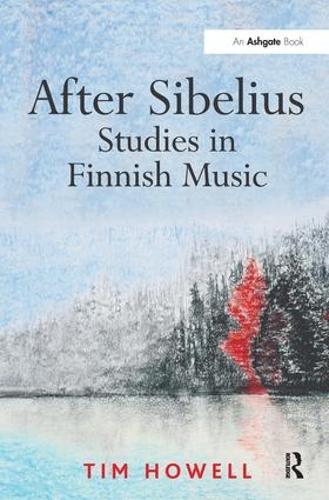 After Sibelius: Studies in Finnish Music (Hardback)