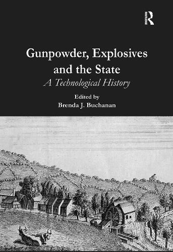 Gunpowder, Explosives and the State: A Technological History (Hardback)