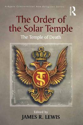 The Order of the Solar Temple: The Temple of Death - Routledge New Religions (Hardback)