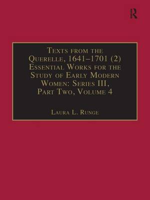 Texts from the Querelle, 1641-1701 (2): Essential Works for the Study of Early Modern Women: Series III, Part Two, Volume 4 - The Early Modern Englishwoman: A Facsimile Library of Essential Works Series III, Part Two (Hardback)