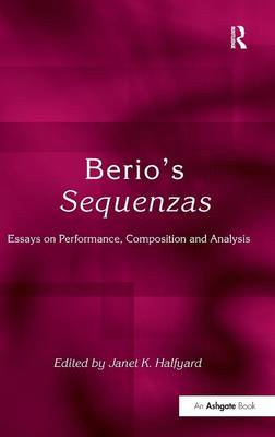 Berio's Sequenzas: Essays on Performance, Composition and Analysis (Hardback)