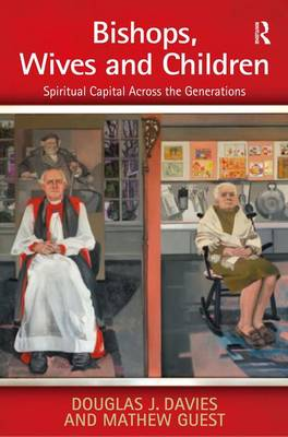 Bishops, Wives and Children: Spiritual Capital Across the Generations (Hardback)