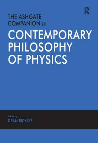 The Ashgate Companion to Contemporary Philosophy of Physics (Hardback)