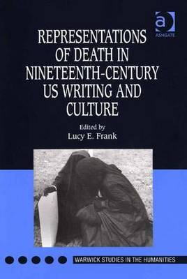 Representations of Death in Nineteenth-century US Writing and Culture - Warwick Studies in the Humanities (Hardback)