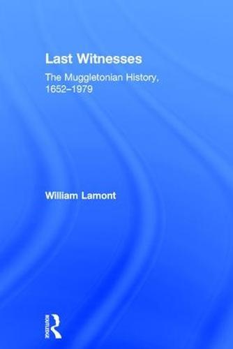Last Witnesses: The Muggletonian History, 1652-1979 (Hardback)