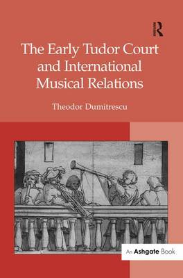 The Early Tudor Court and International Musical Relations (Hardback)