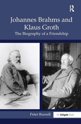 Johannes Brahms and Klaus Groth: The Biography of a Friendship (Hardback)