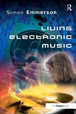 Living Electronic Music (Paperback)