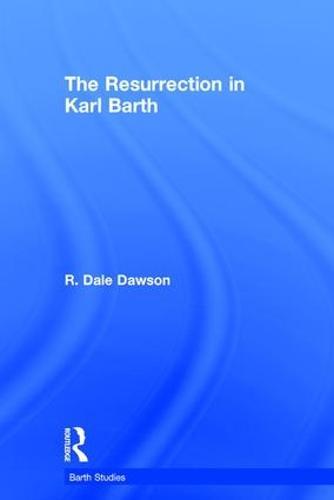 The Resurrection in Karl Barth - Barth Studies (Hardback)