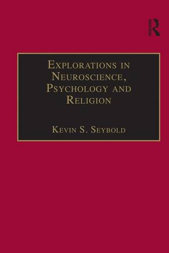 Explorations in Neuroscience, Psychology and Religion - Routledge Science and Religion Series (Hardback)