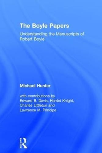 The Boyle Papers: Understanding the Manuscripts of Robert Boyle (Hardback)