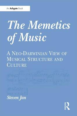 The Memetics of Music: A Neo-Darwinian View of Musical Structure and Culture (Hardback)
