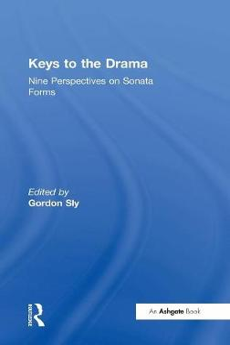 Keys to the Drama: Nine Perspectives on Sonata Forms (Hardback)