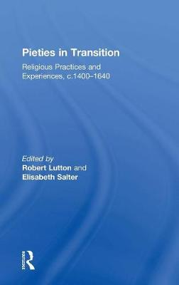 Pieties in Transition: Religious Practices and Experiences, c.1400-1640 (Hardback)