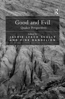 Good and Evil: Quaker Perspectives (Hardback)