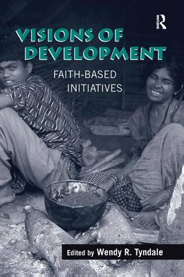 Visions of Development: Faith-based Initiatives (Hardback)