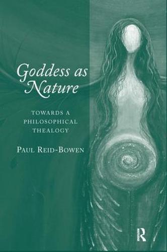 Goddess as Nature: Towards a Philosophical Thealogy (Hardback)