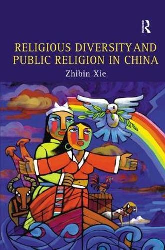 Religious Diversity and Public Religion in China (Hardback)