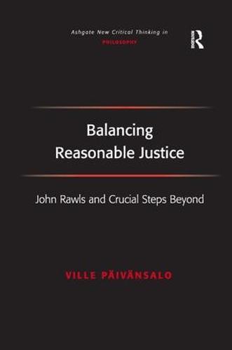 Balancing Reasonable Justice: John Rawls and Crucial Steps Beyond (Hardback)