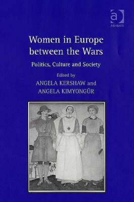 Women in Europe Between the Wars: Politics, Culture and Society (Hardback)